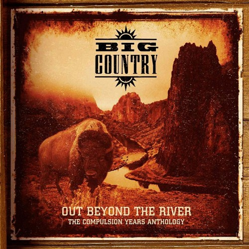 Big Country – Out Beyond The River – The Compulsion Years Anthology, (5CD Remastered Boxset 2020)