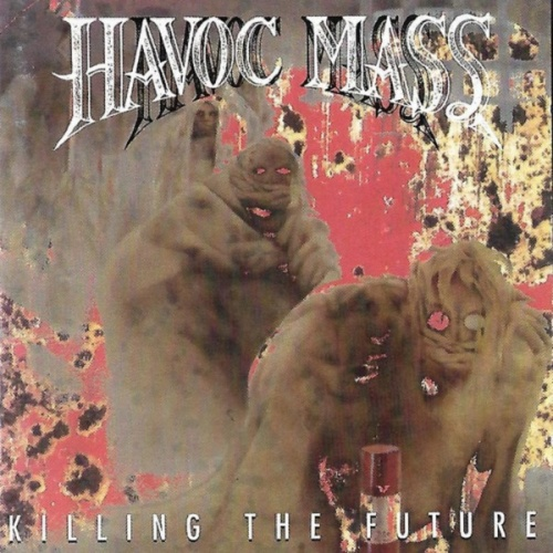 Havoc Mass - Killing the Future (1993)