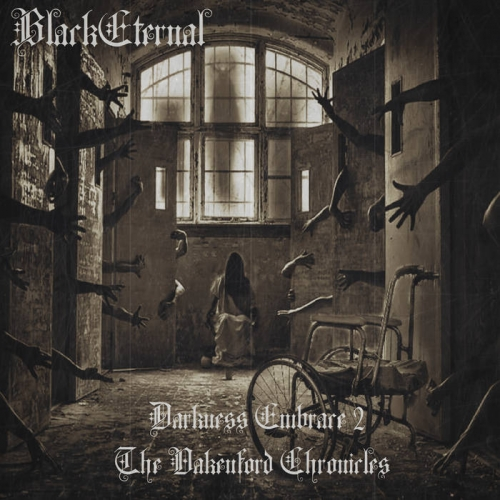 Black Eternal - Darkness Embrace 2: The Oakenford Chronicles (2021)
