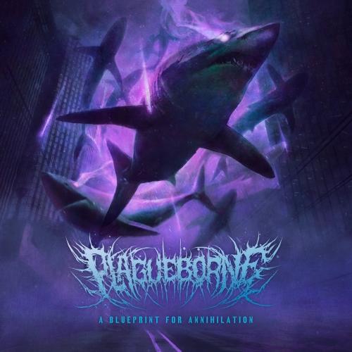 Plagueborne - A Blueprint for Annihilation (2021)