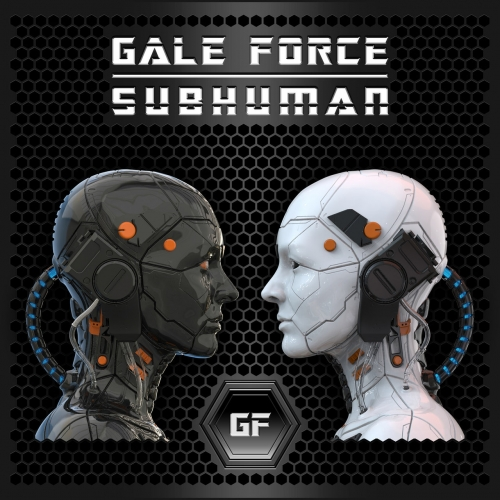 Gale Force - Subhuman (2021)
