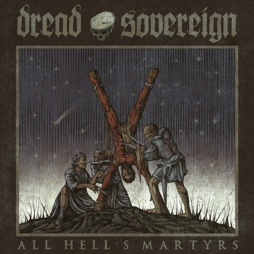 Dread Sovereign - All Hells Martyrs (2019)