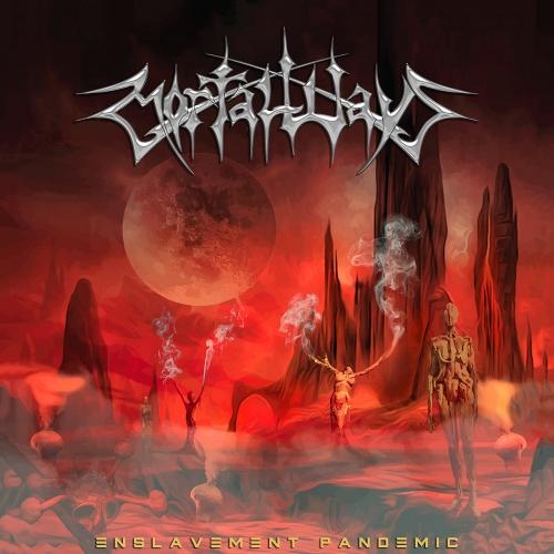 Mortal Ways - Enslavement Pandemic (EP) (2021)