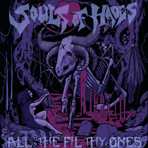Souls of Hades - All the Filthy Ones (2021)