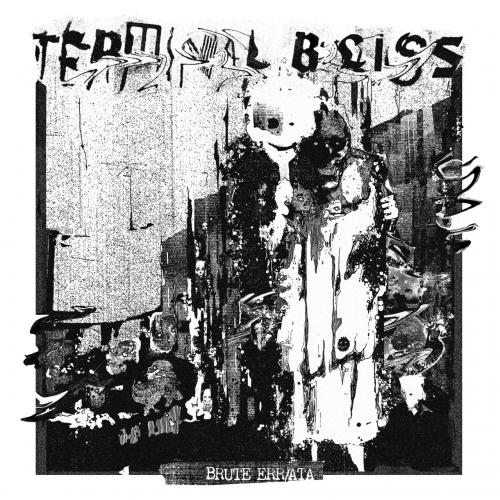 Terminal Bliss - Brute Err/ata (2021)