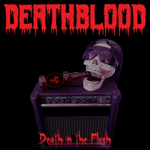 Deathblood - Death in the Flesh (2021)