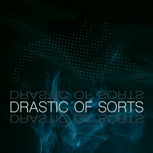 Drastic of Sorts - Drastic of Sorts (2020)