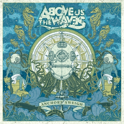 Above Us The Waves - Anchors Aweigh (2021)