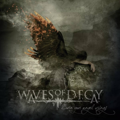 Waves of Decay - Burn Your Angel Wings (2021)