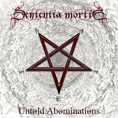 Sententia Mortis - Untold Abominations (2021)