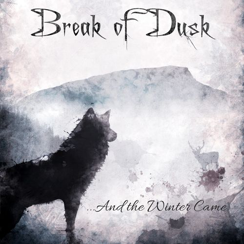 Break of Dusk - …and the Winter Came (2021)
