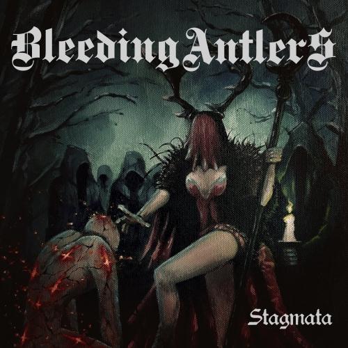 Bleeding Antlers - Stagmata (2021)