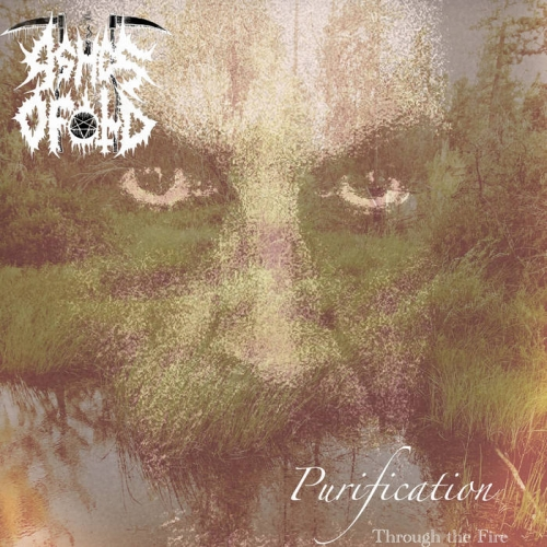Ashes of Old - Purification (Through the Fire) (2020)