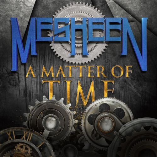 MESHEEN - A Matter of Time (Reissue) (2021)