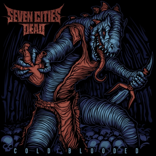 Seven Cities Dead - Cold Blooded (EP) (2021)