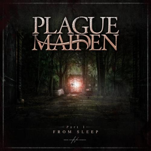 Plague Maiden - Part 1: From Sleep (2021)