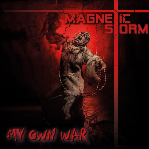 Magnetic Storm - My Own War (2021)