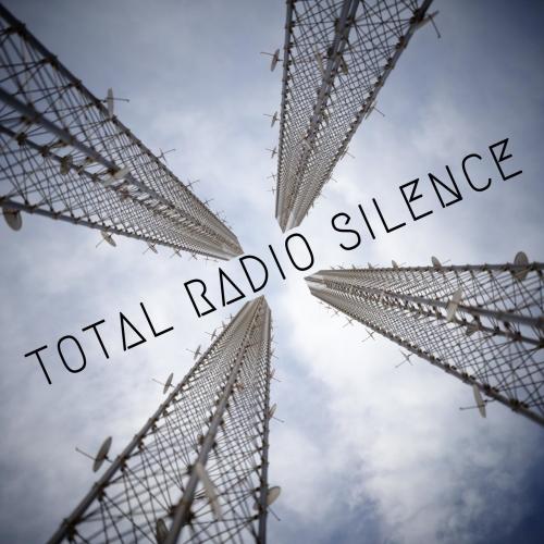 Total Radio Silence - Total Radio Silence (2021)