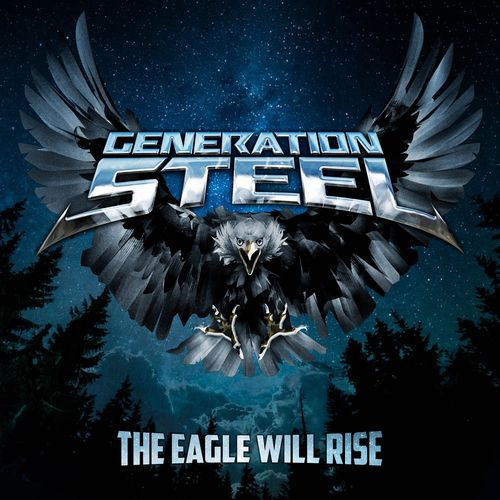 GENERATION STEEL - The Eagle Will Rise (2021)