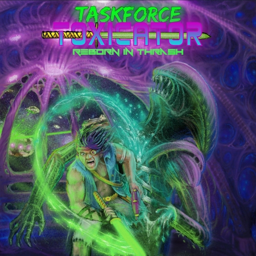 Taskforce Toxicator - Reborn in Thrash (EP) (2021)