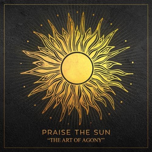 Praise the Sun - The Art of Agony (EP) (2020)