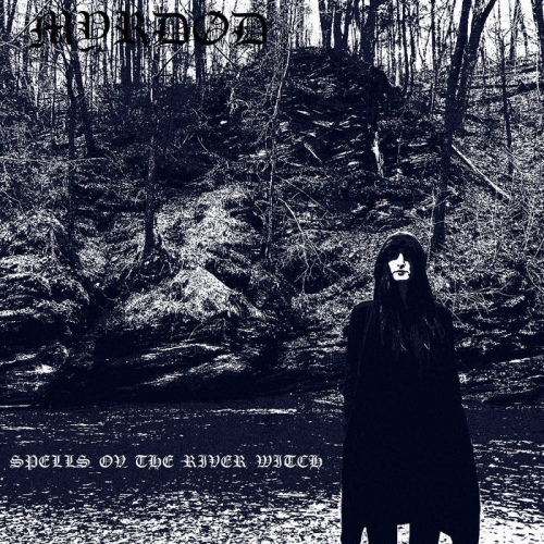 MyrdГёd - Spells ov the River Witch (2021)