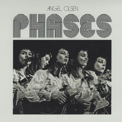 Angel Olsen - Phases (2017)