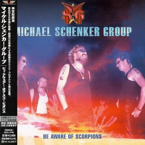 Michael Schenker Group - Ве Аwаrе Оf Sсоrрiоns [Jараnеsе Еditiоn] (2001)