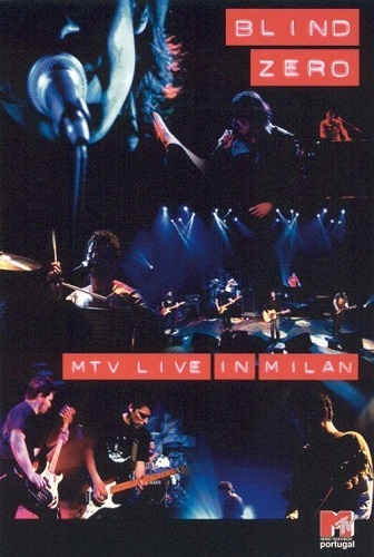 Blind Zero - MTV Live in Milan 2003 (2004)