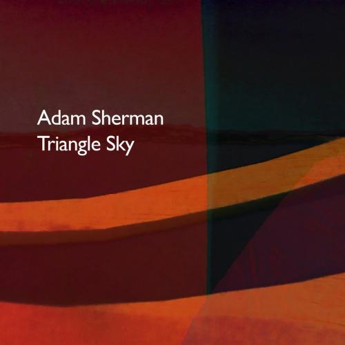 Adam Sherman - Triangle Sky (2021)