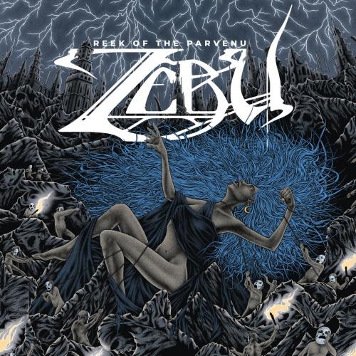 Zebu - Reek of the Parvenu (2021)