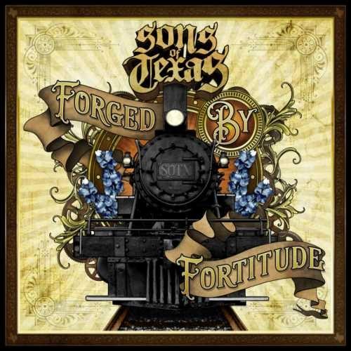 Sons Of Texas - Fоrgеd Ву Fоrtitudе (2017)
