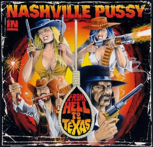 Nashville Pussy - Frоm Неll То Техаs (2009)