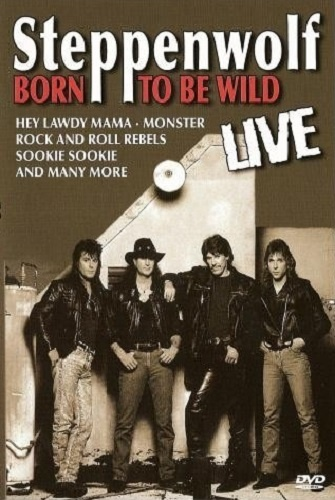 Steppenwolf - Born To Be Wild. (Live 2000) (2007)