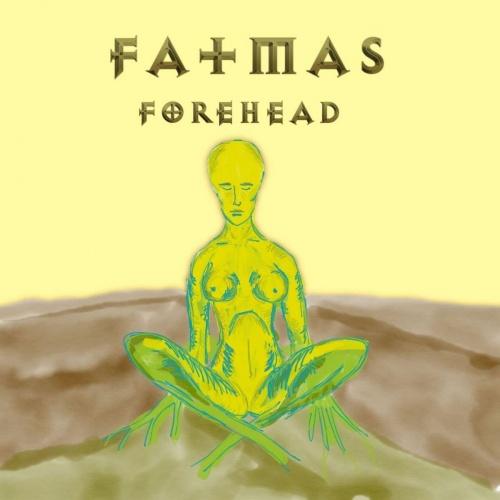 Fatmas - Forehead (2021)