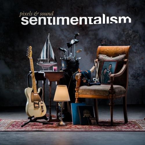 Pixels & Sound - Sentimentalism (2021)