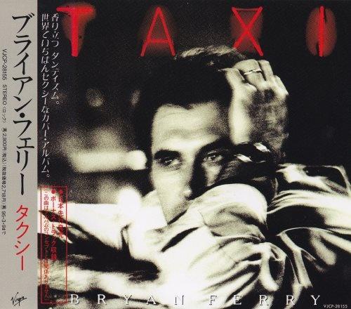Bryan Ferry - Тахi [Jараnеsе Еditiоn] (1993)