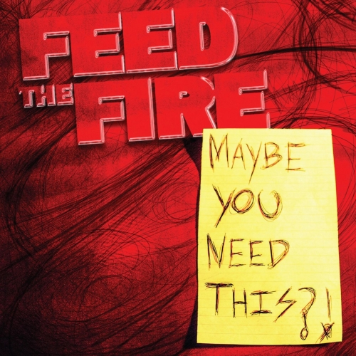 Feed The Fire - Maybe You Need This?! (2021)