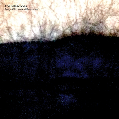 The Telescopes - Songs of Love and Revolution (2021)