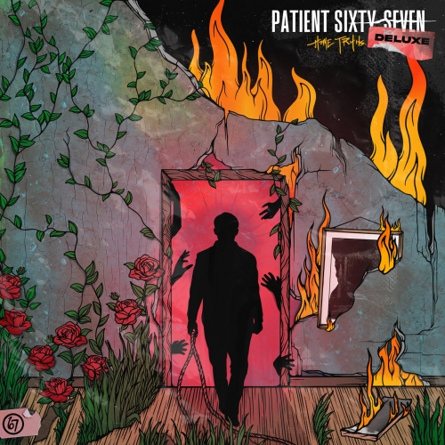 Patient Sixty-Seven - Home Truths (Deluxe Edition) (2021)