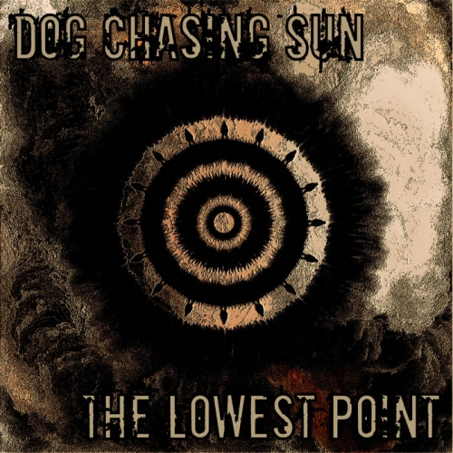 Dog Chasing Sun - The Lowest Point (2021)