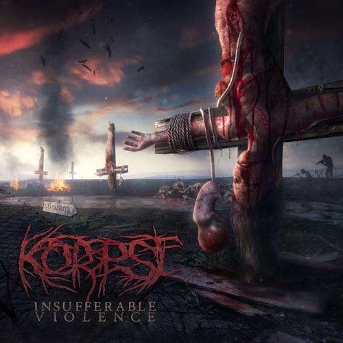 Korpse - Insufferable Violence (2021)