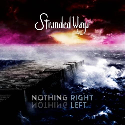 Stranded Ways - Nothing Right Nothing Left (2021)
