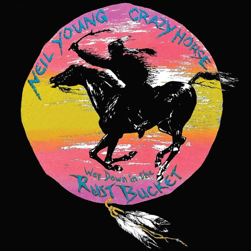 Neil Young & Crazy Horse - Way Down In The Rust Bucket (Live) (2021)