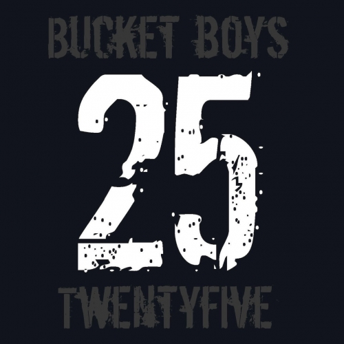 Bucket Boys - Twentyfive (2021)