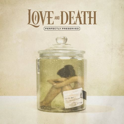 Love And Death - Perfectly Preserved (2021)