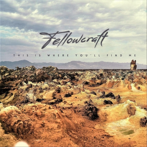 Fellowcraft - This Is Where You'll Find Me (2021)