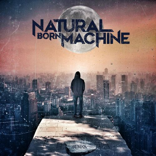 Natural Born Machine - Human (2021)