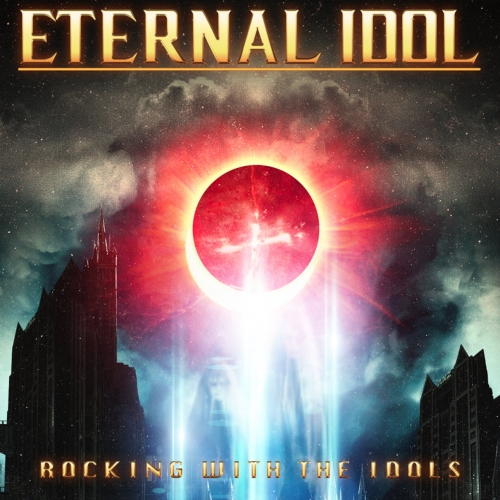 Eternal Idol - Rocking with the Idols (2021)