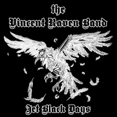 The Vincent Raven Band - Jet Black Days (2021)